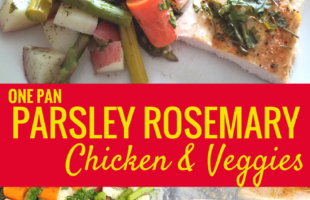 One Pan Parsley Rosemary Chicken & Veggies that will Make You Drool