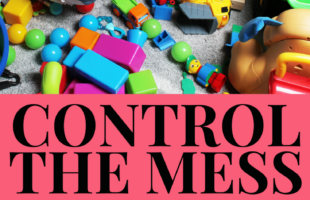 How to Get Control of the Mess with this Cleaning Checklist