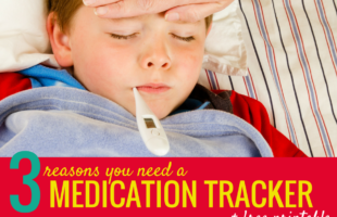 3 Reasons You Need a Medication Tracker + Free Printable