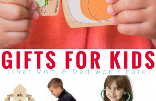 13 Gifts For Kids that Mom & Dad Won't Hate
