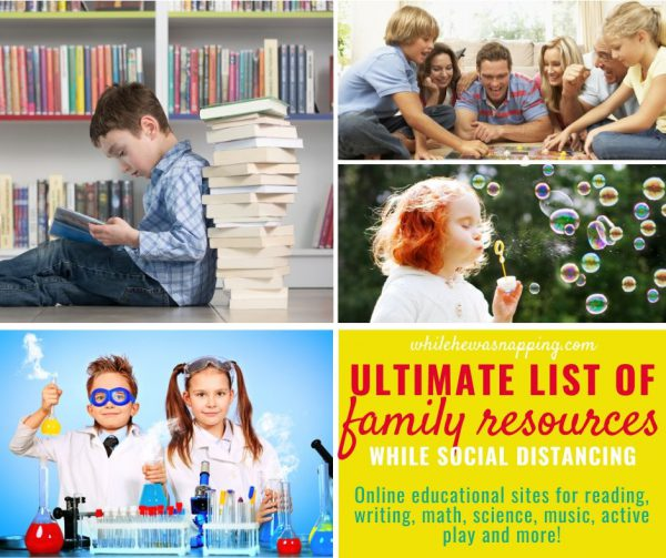 Ultimate List of Family Resources While Social Distancing